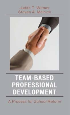 Team-based Professional Development: A Process for School Reform