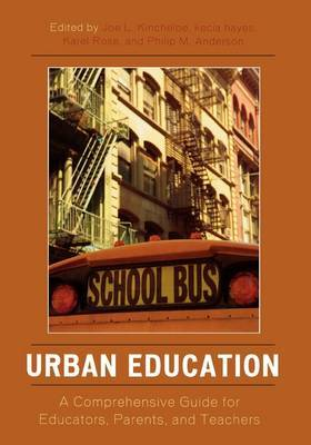 Urban Education: A Comprehensive Guide for Educators, Parents, and Teachers