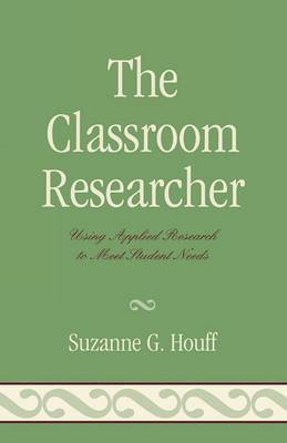 The Classroom Researcher: Using Applied Research to Meet Student Needs