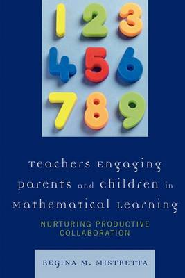 Teachers Engaging Parents and Children in Mathematical Learning: Nurturing Productive Collaboration