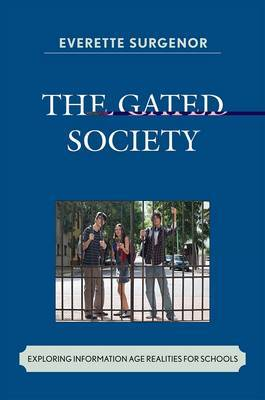 The Gated Society: Exploring Information Age Realities for Schools