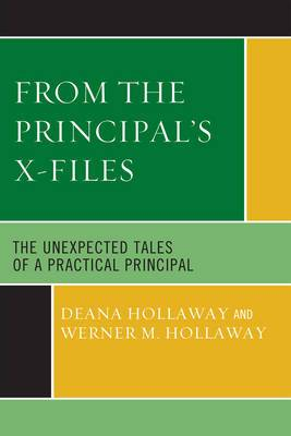 From the Principal's X-files: The Unexpected Tales of a Practical Principal