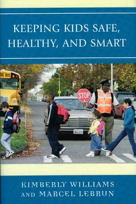 Keeping Kids Safe, Healthy, and Smart