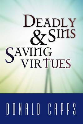 Deadly Sins and Saving Virtues