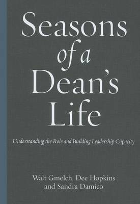 Seasons Of A Dean'S Life: Understanding the Role and Building Leadership Capacity