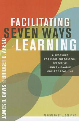 Seven Ways of Learning: More Purposeful, Effective and Enjoyable College Teaching