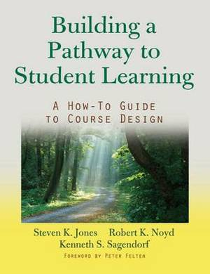 Building a Pathway to Student Learning: A How-To Guide to Course Design
