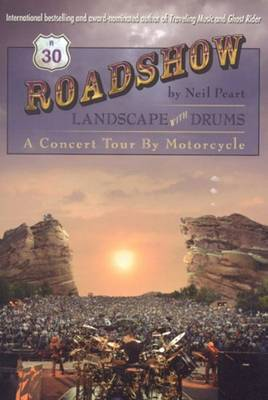 Roadshow: Landscape with Drums - A Concert Tour by Motorcycle
