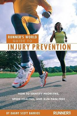 Runner's World Guide to Injury Prevention: How to Identify Problems, Speed Healing, and Run Pain-free