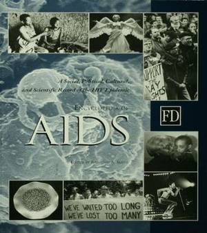 Encyclopedia of AIDS: A Social, Political, Cultural, and Scientific Record of the HIV Epidemic