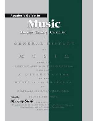 Reader's Guide to Music: History, Theory and Criticism
