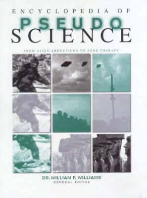 Encyclopedia of Pseudoscience: From Alien Abductions to Zone Therapy