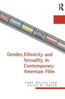 Gender, Ethnicity and Sexuality in Contemporary American Film