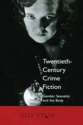 Twentieth Century Crime Fiction: Gender, Sexuality and the Body