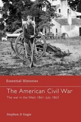The American Civil War: The War in the West 1861 - July 1863