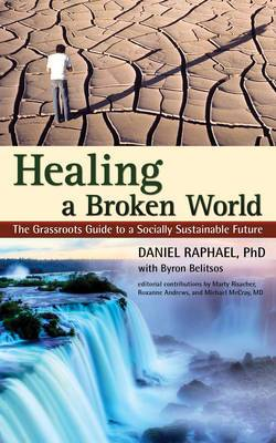Healing a Broken World: The Grassroots Guide to a Socially Sustainable Future