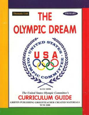 The Olympic Dream: Primary: Grades K-2: Primary