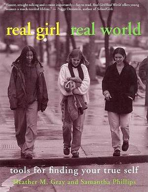 Real Girl / Real World: Tools for Finding Your True Self