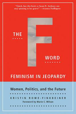 The F Word: Feminism in Jeopardy