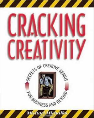 Cracking CreativitySecrets of Creative Genius