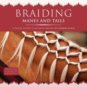 Braiding Manes and Tails: A Visual Guide to 30 Basic Braids