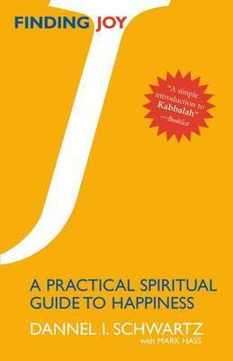 Finding Joy: A Practical Spiritual Guide To Happiness