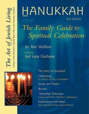 Hanukkah: The Family Guide to Spiritual Celebration