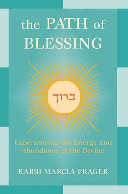The Path of Blessing: Experiencing the Energy and Abundance of the Divine