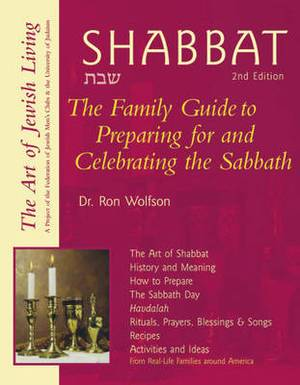 Shabbat: The Family Guide to Preparing for and Celebrating the Sabbath