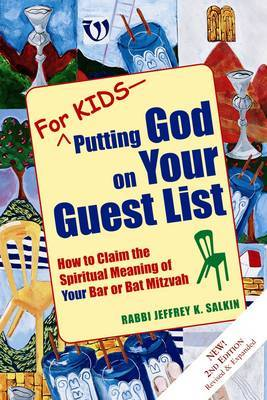 For Kids, Putting God on Your Guest List: How to Claim the Spiritual Meaning of Your Bar or Bat Mitzvah