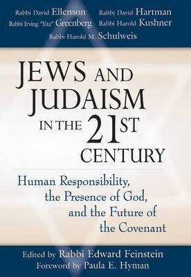 Jews and Judaism in the Twenty First Century: Human Responsibility, the Presence of God, and the Future of the Covenant