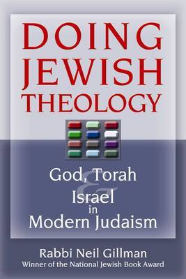 Doing Jewish Theology: God, Torah and Israel in Modern Judaism
