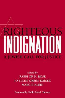 Righteous Indignation: A Jewish Call for Justice