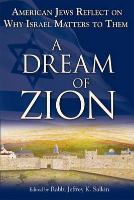 Dream of Zion: American Jews Reflect on Why Israel Matters to Them
