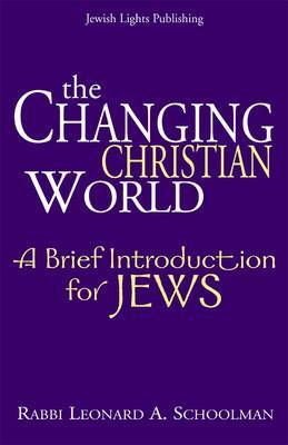 Changing Christian World: A Brief Introduction for Jews