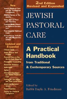 Jewish Pastoral Care: A Practical Handbook Form Traditional & Contemporary Sources