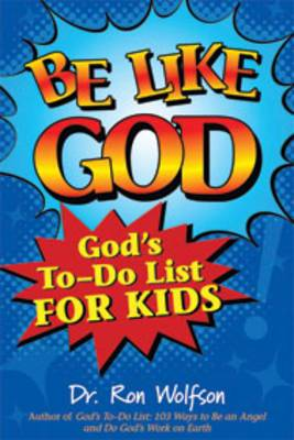 Be Like God: Gods To-do List for Kids