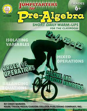 Jumpstarters for Pre-Algebra Grades 6+: Short Daily Warm-Ups for the Classroom