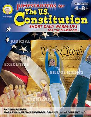 Jumpstarters for the U.S. Constitution Ages 4-8+: Short Daily Warm-Ups for the Classroom