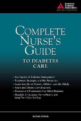 Complete Nurse's Guide to Diabetes Care