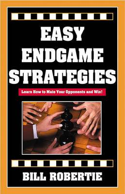 Easy Endgame Strategies: Learn How to Mate Your Opponents and Win!