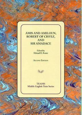 Amis and Amiloun, Robert of Cisyle, and Sir Amadace