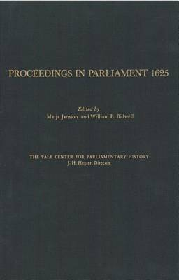 Proceedings in Parliament 1625: v. 1