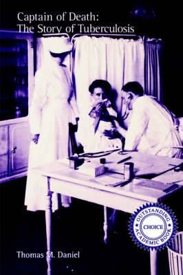 Captain of Death: The Story of Tuberculosis