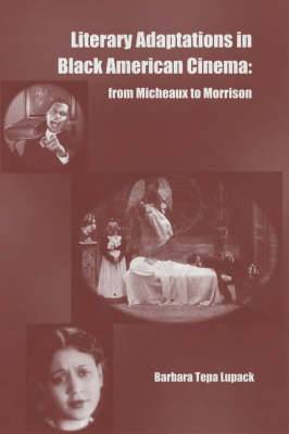 Literary Adaptations in Black American Cinema: From Micheaux to Morrison