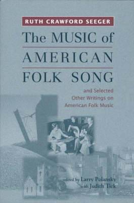 The Music of American Folk Song and Selected Other Writings on American Folk Music: And Selected Other Writings on American Folk Music