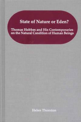 State of Nature or Eden?: Thomas Hobbes and His Contemporaries on the Natural Condition of Human Beings