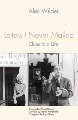 Letters I Never Mailed: Clues to a Life