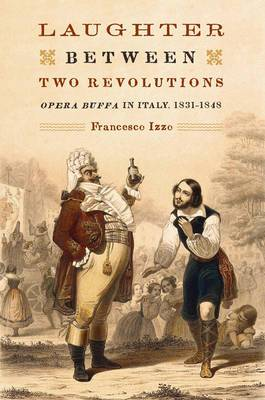 Laughter Between Two Revolutions: Opera Buffa in Italy, 1831-1848