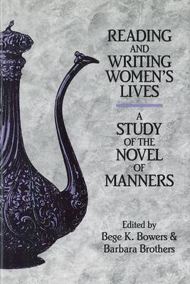Reading and Writing Women's Lives: A Study of the Novel of Manners